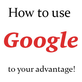 """A picture of text that says """"use google to your advantage"""""""
