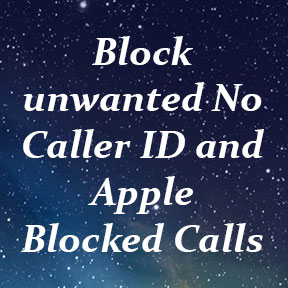 Method: Block No Caller ID or Apple Blocked Calls