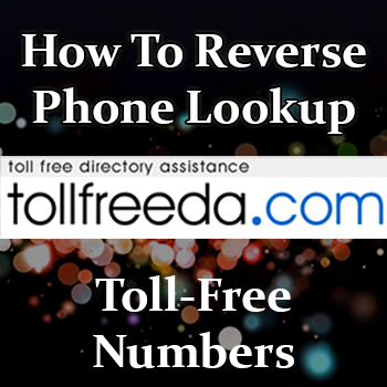 Method: How To Reverse Lookup Toll Free Phone Numbers