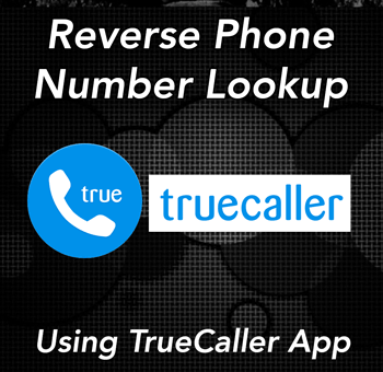 Free Reverse Phone Number Lookup Using TrueCaller App