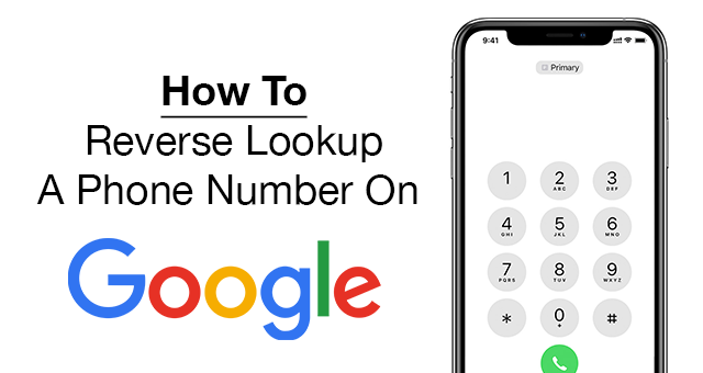 How To Use Google to Reverse Lookup a Phone Number For Free