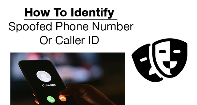 How to Identify if Someone is Calling You From a Spoofed Phone Number or Fake Caller ID
